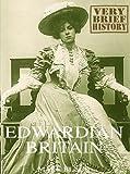 Edwardian Britain: A Very Brief History