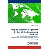 Hospital Waste Management in One of the Developing Countries: Solid and Hazardous Waste Management Current Practices...
