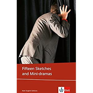 Fifteen Sketches and Mini-dramas: Englische Lektüre für die Oberstufe (Klett English Edi
