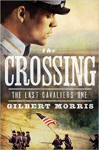 he Crossing (The Last Cavaliers Book 1)
