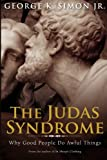img - for The Judas Syndrome: Why Good People Do Awful Things book / textbook / text book