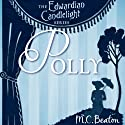 Polly: Edwardian Candlelight, Book 1 (       UNABRIDGED) by M. C. Beaton Narrated by Emma Powell
