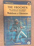 img - for The frogmen: The story of the war-time underwater operators book / textbook / text book