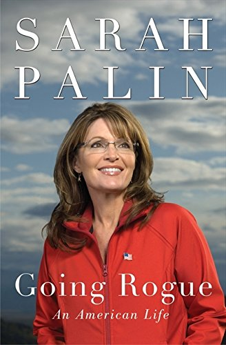 Going Rogue: An American Life by Sarah Palin