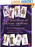 A Handbook of Costume Drawing: A Guide to Drawing the Period Figure for Costume Design Students