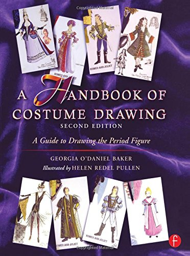 A Handbook of Costume Drawing: A Guide to Drawing the...