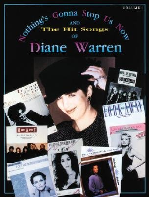 [(Nothing's Gonna Stop Us Now and the Hit Songs of Diane Warren, Vol 1: Piano/Vocal/Chords)] [Author: Diane Warren] published on (July, 1999)