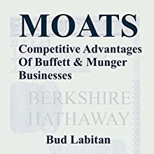Moats: The Competitive Advantages of Buffett and Munger Businesses (       UNABRIDGED) by Bud Labitan Narrated by Jeffrey A. Hering