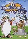 Il �tait une fois... Le sport, Tome 1 : Des origines aux Olympiades par Hug