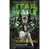 The Joiner King: Star Wars (Dark Nest, Book I) (Star Wars: The Dark Nest Trilogy - Legends) ~ Troy Denning