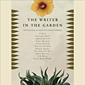The Writer in the Garden | [Jane Garmey (editor), M. F. K. Fisher, Jamaica Kincaid, Stephen Lacey, W. S. Merwin, Michael Pollan, Vita Sackville-West, Edith Wharton]