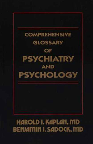 Comprehensive Glossary of Psychiatry and Psychology, Kaplan, Harold I.; Sadock, Benjamin J.