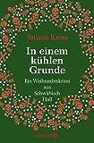 In einem k�hlen Grunde: Ein Weihnachtskrimi aus Schw�bisch Hall