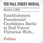 Establishment Presidential Candidates Battle to End Voters' Flirtation With Outsiders | Patrick O'Connor