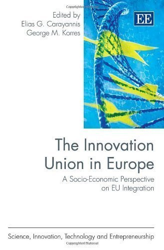 the-innovation-union-in-europe-a-socio-economic-perspective-on-eu-integration-science-innovation-tec