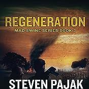 Mad Swine: Regeneration | Steven Pajak