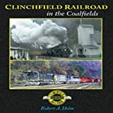img - for Clinchfield Railroad in the Coalfields Hardcover - July 19, 2004 book / textbook / text book