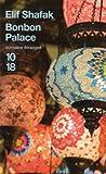 echange, troc Elif Shafak - Bonbon Palace