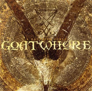 A Haunting Curse by Goatwhore (2006-09-06)