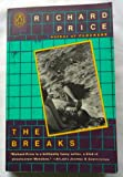 The Breaks (The Penguin Contemporary American Fiction Series) (0140070370) by Price, Richard