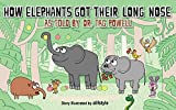 How Elephants Got Their Long Nose (Once Upon A Time... Book 1)