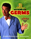 Bill Nye the Science Guy's Great Big Book of Tiny Germs
