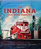 The Indiana Rail Road Company: America's New Regional Railroad (Railroads Past and Present) (0253356954) by Rund, Christopher