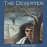 The Deserter   Stacy Aumonier