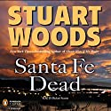 Santa Fe Dead (       UNABRIDGED) by Stuart Woods Narrated by Michael Kramer