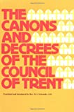 img - for The Canons and Decrees of the Council Of Trent: Explains the momentous accomplishments of the Council of Trent. book / textbook / text book