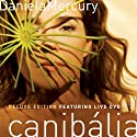 Mercury, Daniela - Canibalia (+DVD) (Deluxe) [Audio CD]<br>$626.00