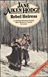 Rebel Heiress (0340222921) by Jane Aiken Hodge