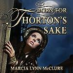 Born for Thorton's Sake | Marcia Lynn McClure