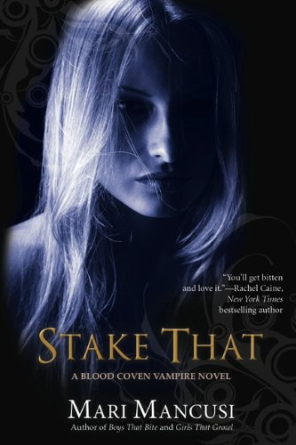 Stake That (A Blood Coven Vampire Novel) PDF