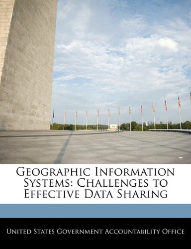 Geographic Information Systems: Challenges to Effective Data Sharing