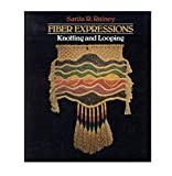 img - for Fiber Expressions: Knotting and Looping by Sarita R. Rainey (1979-04-03) book / textbook / text book