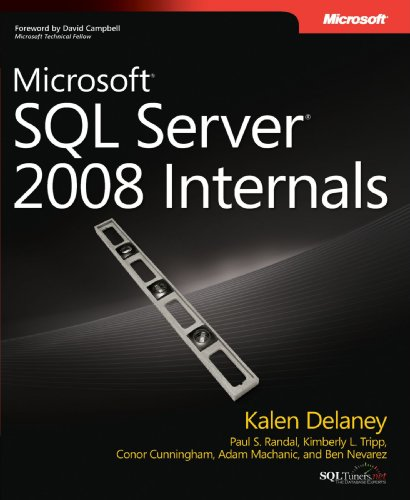 Microsoft® SQL Server® 2008 Internals (Pro - Developer): Kalen Delaney, Paul S. Randal, Kimberly L. Tripp, Conor Cunningham, Adam Machanic: 9780735626249: Amazon.com: Books