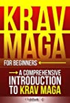 Krav Maga for Beginners: A Comprehens...