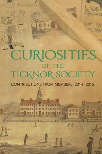 Curiosities of the Ticknor Society: Contributions from Members, 2014-2015