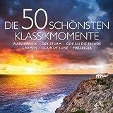 Die 50 schönsten Klassikmomente - Wassermusik - Der Sturm - Ode an die Freude - Carmen - Clair de lune - Halleluja