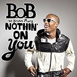 Nothin' On You [Feat. Bruno Mars] (Album Version)