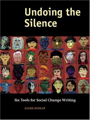 Undoing the Silence: Six Tools for Social Change Writing