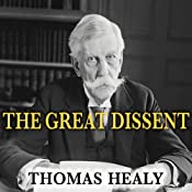 The Great Dissent: How Oliver Wendell Holmes Changed His Mind and Changed the History of Free Speech in America | [Thomas Healy]