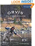 Orvis Fly-Fishing Guide, Completely Revised and Updated with Over 400 New Color Photos and Illustrations
