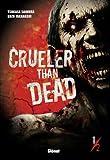 Crueler than dead Vol.1