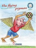 The Flying Pigman (Moran Integrity Readers)