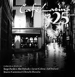Cafe Latino-25 Aniversario Jorge Pardo