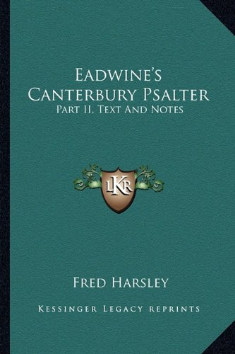 Eadwine's Canterbury Psalter: Part II, Text and Notes