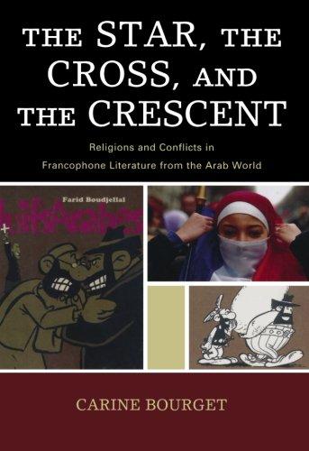这位明星、 十字架和新月: 宗教和法语文学从阿拉伯世界冲突 (后帝国: 法语世界和后殖民的法国)