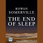 The End of Sleep | Rowan Somerville